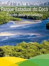 Parque Estadual do Cocó: O sonho verde de Fortaleza